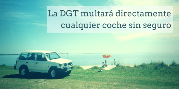 La-DGT-multará-directamente-cualquier-coche-sin-seguro